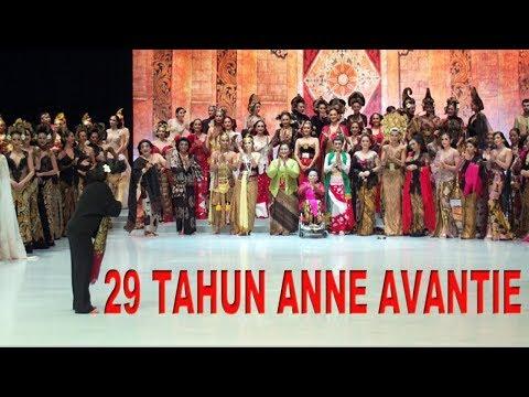 KEREN! 29 Tahun Anne Avantie Berkarya Indonesia Fashion Week 2018