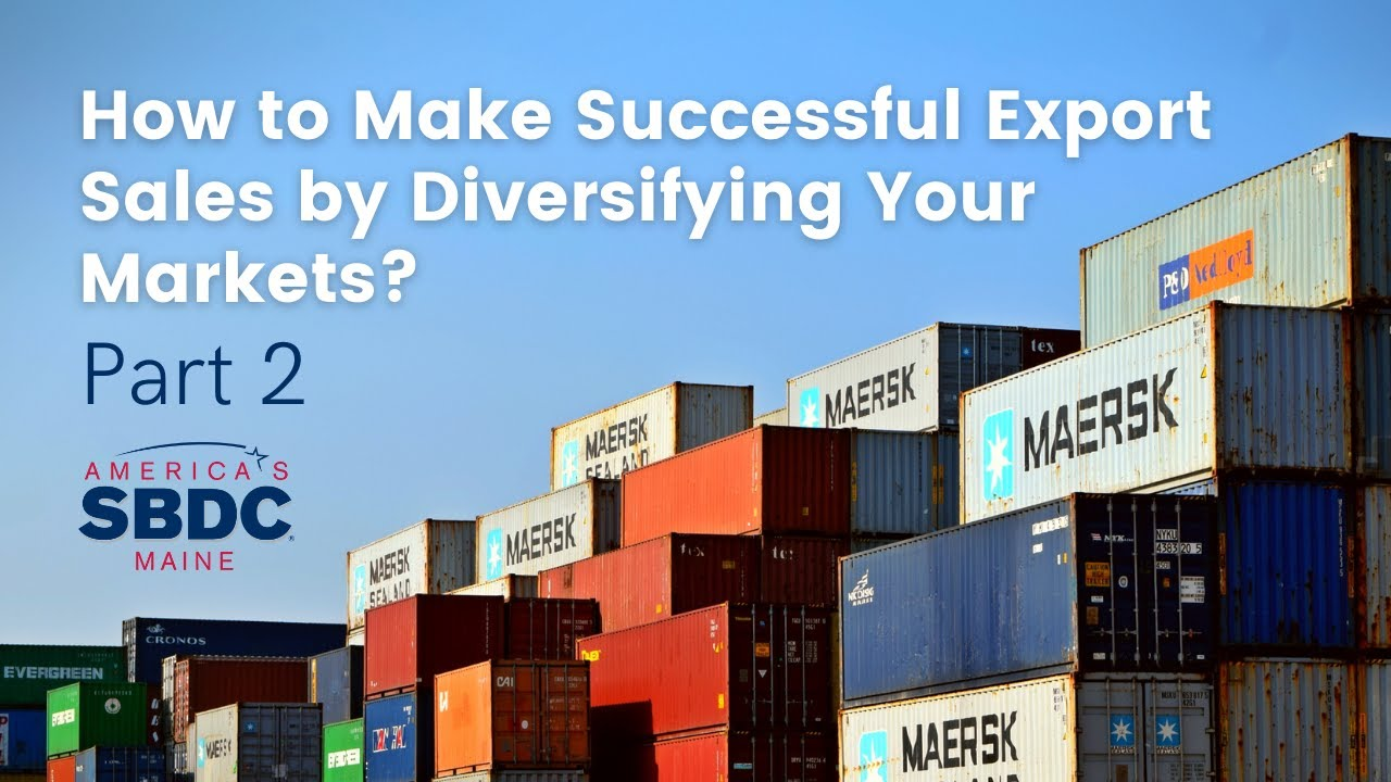 Diversifying Your Markets With Exporting Series – Part 2