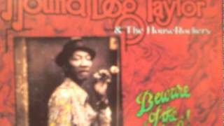 """"""" Beware Of The Dog! """" Hound dog Taylor & The House Rockers."""