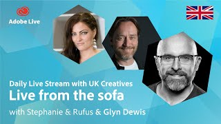 Live from the sofa with Stephanie, Rufus &amp Glyn Dewis  Adobe Live