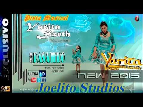 "Yarita Lizeth Yanarico ""Amor Pasajero"" Karaoke Pista musical Huayno Sureño 2017 Joelito Studios"