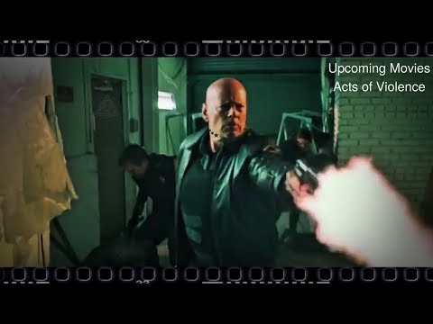 ACTS OF VIOLENCE  Hollywood Upcoming Movie Trailer Scene Bruce Willis Action Film Release Date
