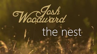 "Josh Woodward: ""The Nest"" (VideoSong)"