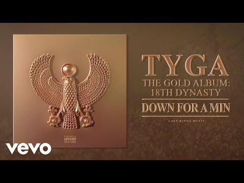 Tyga - Down For A Min (Audio)