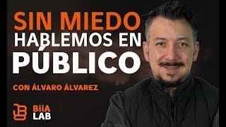 Sin miedo hablemos en publico con Álvaro Álvarez