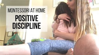 MONTESSORI AT HOME: Positive Discipline