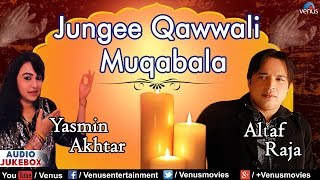 Gambar cover Jungee Qawwali Muqabala | Altaf Raja & Yasmin Akhtar | AUDIO JUKEBOX | Best Hindi Qawwali Songs