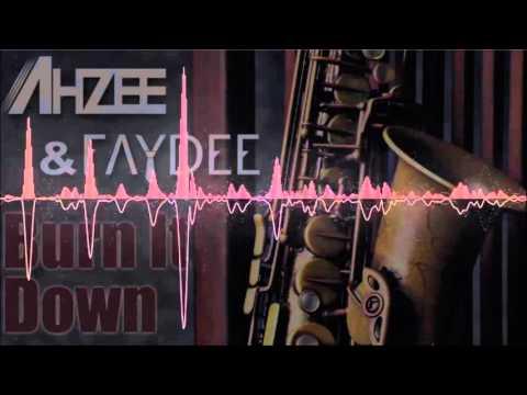Ahzee ft  Faydee - Burn It Down [Radio Edit]