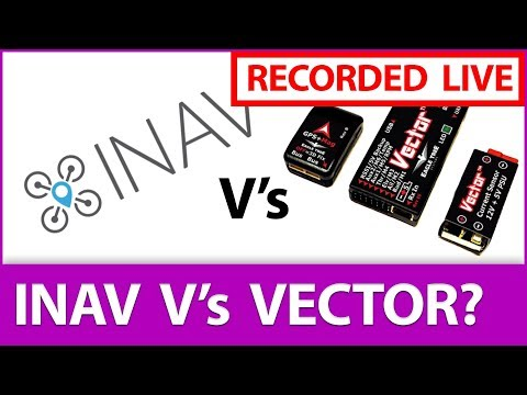 [LIVE] iNav V's Eagle Tree Vector - Which is Better??