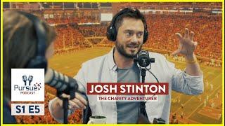 S1E5: Pursue Podcast with Josh Stinton (The Charity Adventurer)