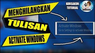 tutorial - cara menghapus tulisan activate windows pada windows 10 dalam waktu 2 menit 100% working