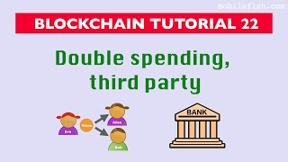 Blockchain tutorial 22: Double spending, third party