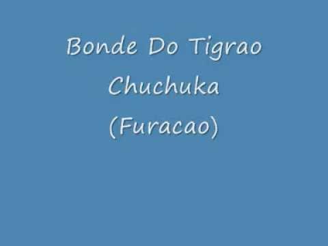 bonde do tigrão - Chuchuka (furacao 2000)