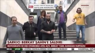 Şarkıcı Berkay Şahin'e Saldırı