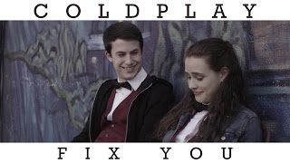 Coldplay - Fix You [13 Reasons Why]