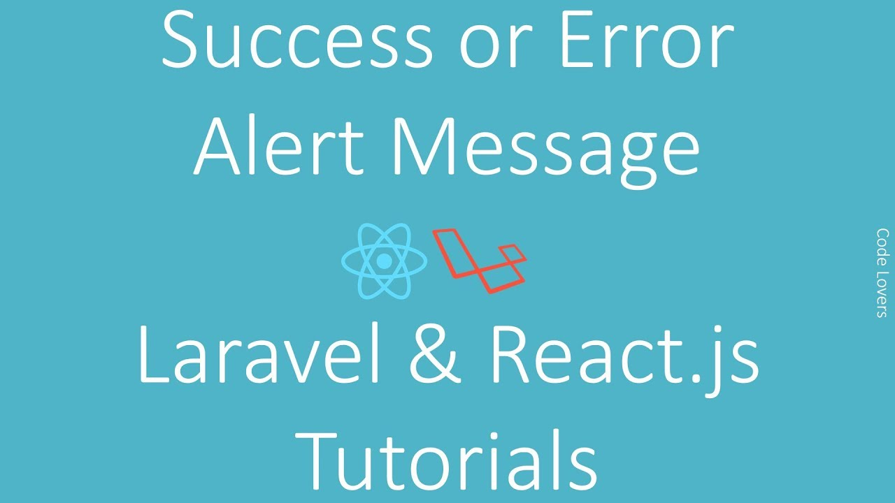 Laravel and React js Tutorial - Success or Error alert message