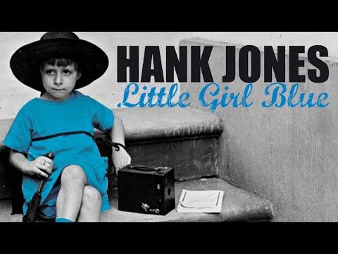 Hank Jones - Little Girl Blue, Jazz Piano Moods
