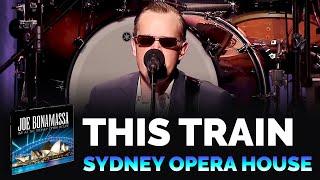 "Joe Bonamassa Official - ""This Train"" - Live At The Sydney Opera House"