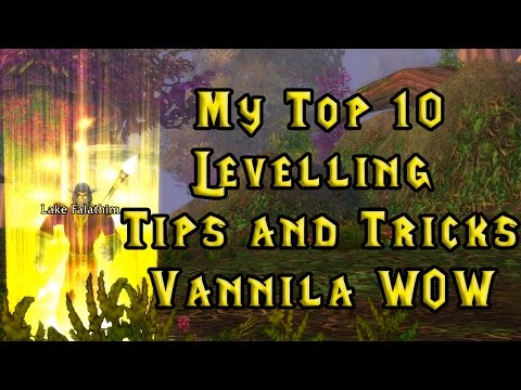 Vanilla WoW: Top 10 Levelling Tips and Tricks! Nost/Elysium/Kronos