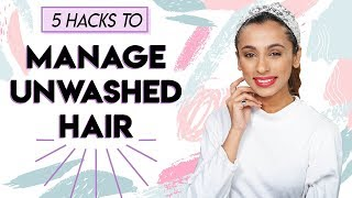 5 Hacks To Manage Unwashed Hair! | Dirty Hair Hacks | Hauterfly