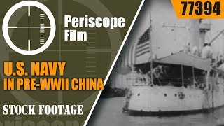 U.S. NAVY IN PRE-WWII CHINA   WITH THE ASIATIC FLEET  77394