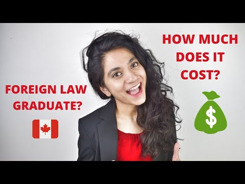 How To Become A Lawyer In Canada With A Foreign Law Degree? How Much Will It Cost?