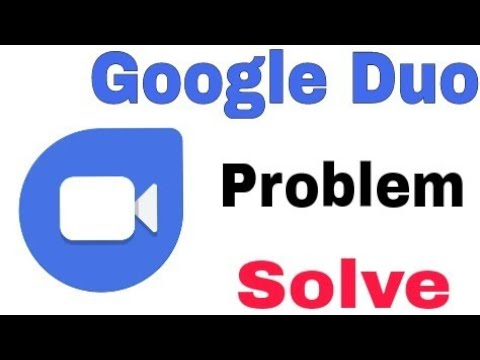Google Duo || Not Working || Not Open Problem Solve