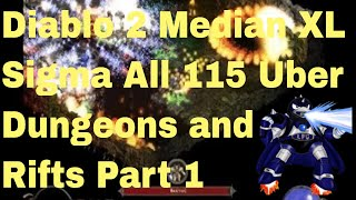 Diablo 2 Median XL Sigma all 115 Uber Dungeons and Rifts Part 1