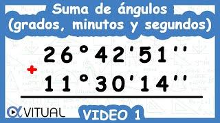 Suma de ángulos (grados, minutos y segundos) ejemplo 1 de 3 | Trigonometría - Vitual