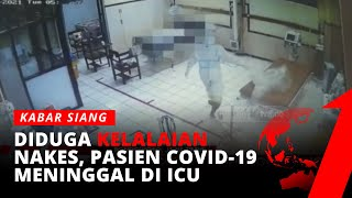 Download Diduga Akibat Kelalaian Perawat, Pasien Covid-19 Meninggal di ICU | Kabar Siang tvOne