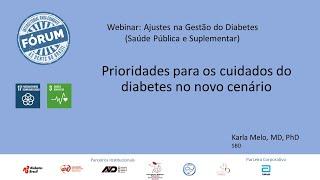 Diabetes - Prioridades para os cuidados no novo cenário por Dra. Karla Melo