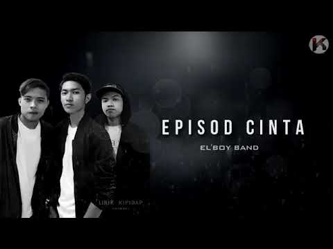EL'BOY Band - Episod Cinta (lirik