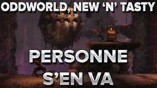 Oddworld : PERSONNE NE S'EN VA TANT QUE J'AI PAS REUSSI