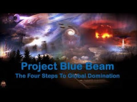Project Blue Beam : The Four Steps To Global Domination