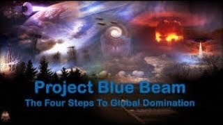 Project Blue Beam The Four Steps To Global Domination