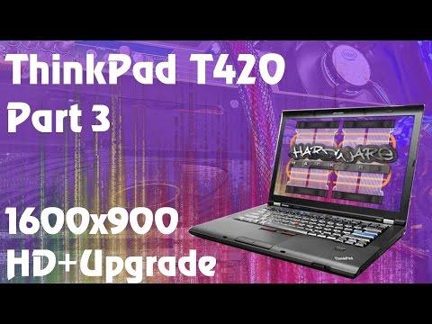 Lenovo ThinkPad T420 / T430 - 1600x900 HD+ Screen Upgrade - YouTube