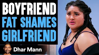 Boyfriend Fat Shames His Girl At Restaurant, Lives To Regret It | Dhar Mann
