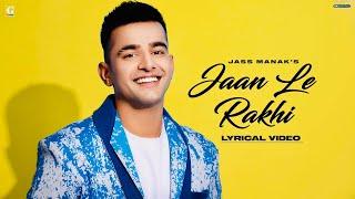 JAAN LE RAKHI : Jass Manak (Full Song) Sharry Nexus | Latest Romantic Songs | GK Digital | Geet MP3