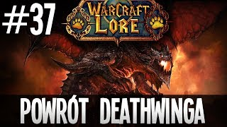 POWRÓT DEATHWINGA - WARCRAFT LORE
