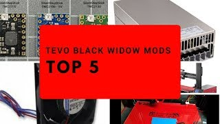 Top 5 Recommended Mods for Tevo Black Widow 3D Printer