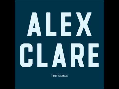 Too Close-Alex Clare