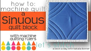 How to: Machine Quilt a Sinuous Quilt Block-With Natalia Bonner-Let's Stitch a Block a Day- Day 109