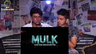 Pakistani Reacts To | Mulk - Official Trailer | Rishi Kapoor | Taapsee Pannu | Reaction Express