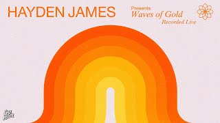 Hayden James - Waves of Gold (Recorded Live)