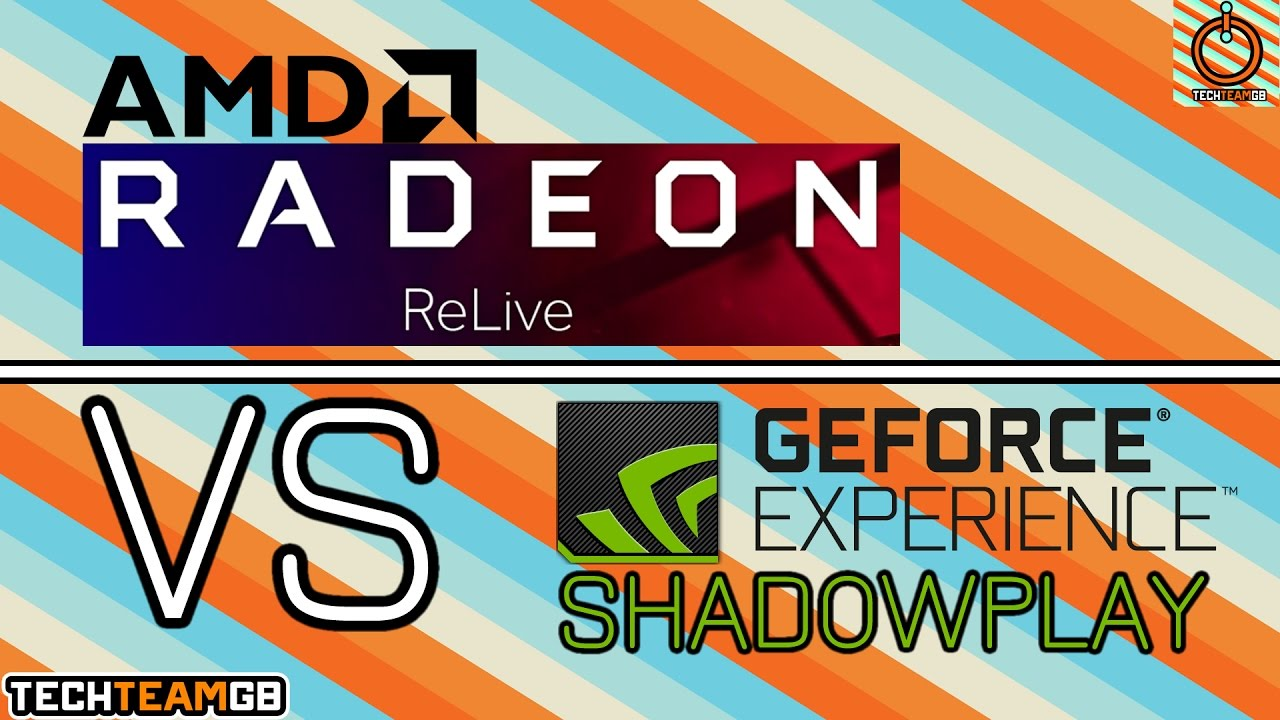 ReLive (AMD) vs ShadowPlay (Nvidia)
