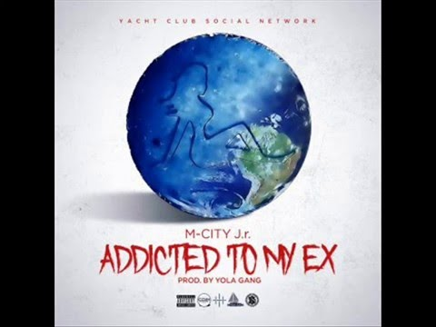 M-City J.r - Addicted To My Ex ( Music and video lyrics) (Lirik lagu)