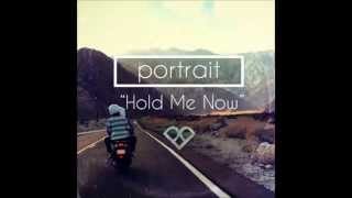 Portrait - Hold Me Now (Original Mix)