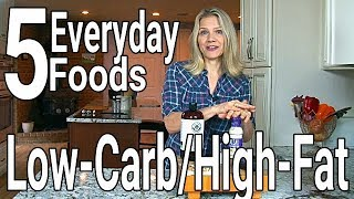 5 Low-Carb, High-Fat Foods to Eat Every Day