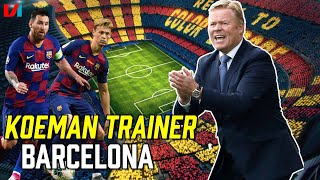 Ronald Koeman Ademt FC Barcelona: 'Hij Durft Sterspelers Te Slachtofferen'