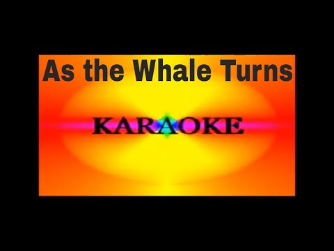 As the Whale Turns...Chapter14...Karaoke